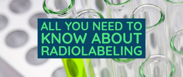 All You Need to Know About Radiolabeling